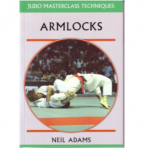 JUDO Masterclass Technique Book – arm Locks by Neil Adams