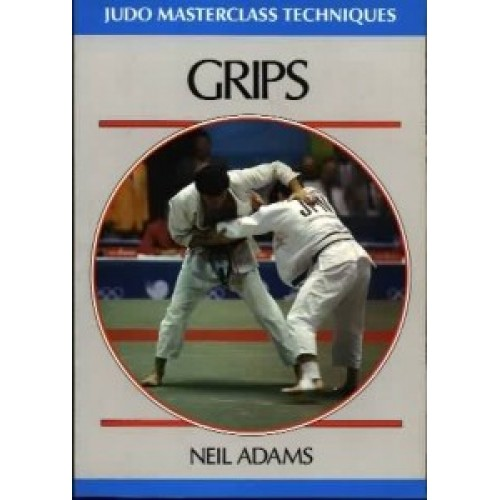 JUDO Masterclass Technique Book – GRIPS by Neil Adams