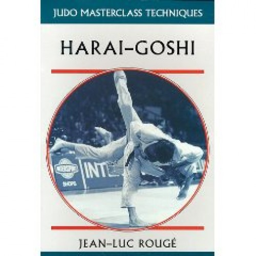 JUDO Masterclass Technique Book – Harai Goshi by Jean-Luc Rouge